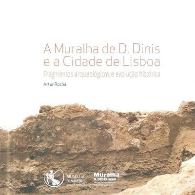 A muralha de D. Dinis e a cidade de Lisboa (Artur Rocha)