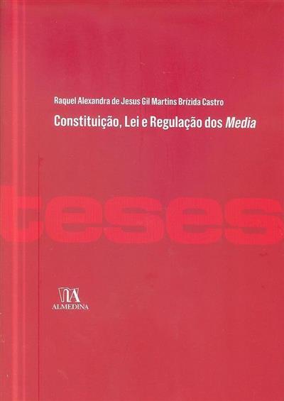 Constituição, lei e regulação dos media (Raquel Alexandra Brízida Castro ?)