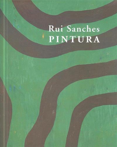 Rui Sanches (texto João Pinharanda)