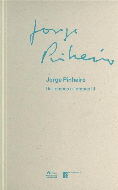 Jorge Ribeiro (textos Jorge Pinheiro, Laura Castro, Fátima Machado)