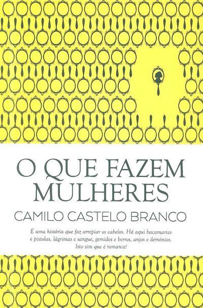 O que fazem mulheres (Camilo Castelo Branco)
