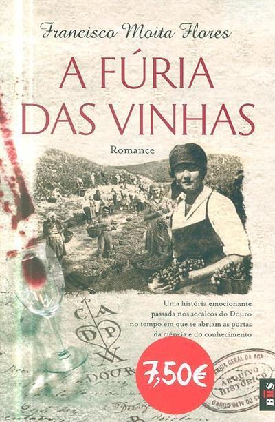 A fúria das vinhas (Francisco Moita Flores)