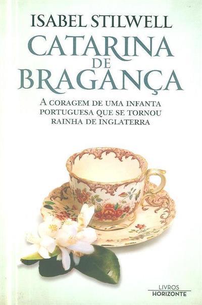 Catarina de Bragança (Isabel Stilwell)