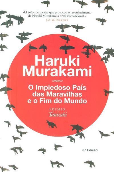 O impiedoso país das maravilhas e o fim do mundo (Haruki Murakami)