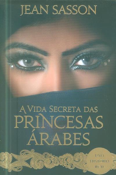 A vida secreta das princesas árabes (Jean Sasson)