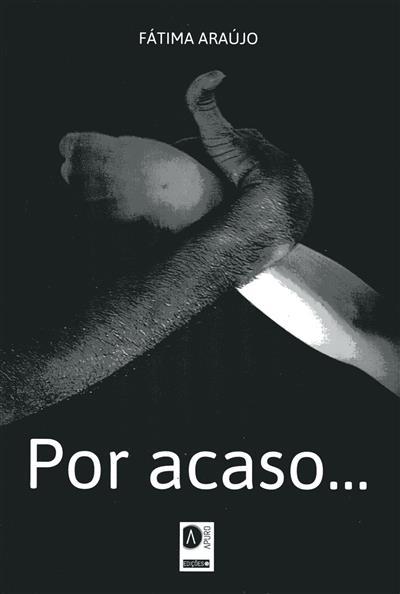 Por acaso... (Fátima Araújo)