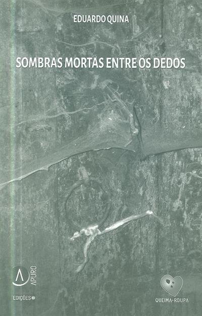 Sombras mortas entre os dedos (Eduardo Quina)