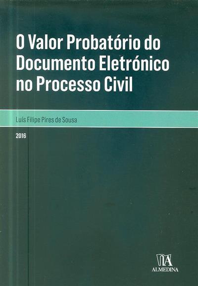 O valor probatório do documento eletrónico no processo civil (Luís Filipe Pires de Sousa)