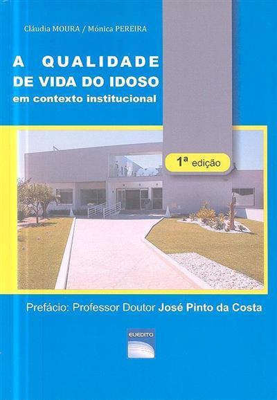 A qualidade de vida do idoso em contexto institucional (Cláudia Moura, Mónica Pereira)