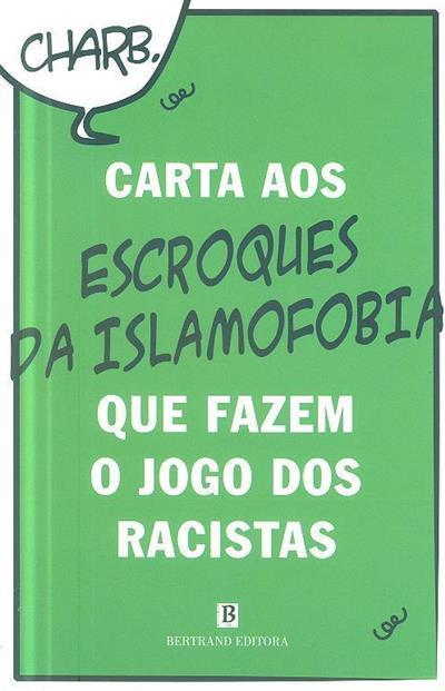Carta aos escroques da islamofobia que fazem o jogo dos racistas (Charb)