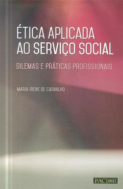 Ética aplicada ao serviço social (Maria Irene de Carvalho)