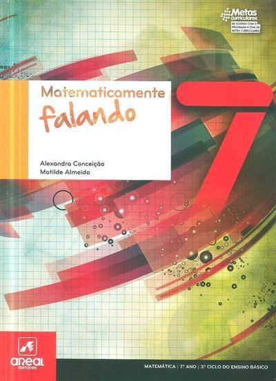 Matematicamente falando 7 (Alexandra Conceição, Matilde Almeida)