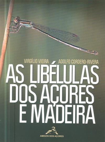 As libélulas dos Açores e Madeira (Virgílio Vieira, Adolfo Cordeiro-Rivera)