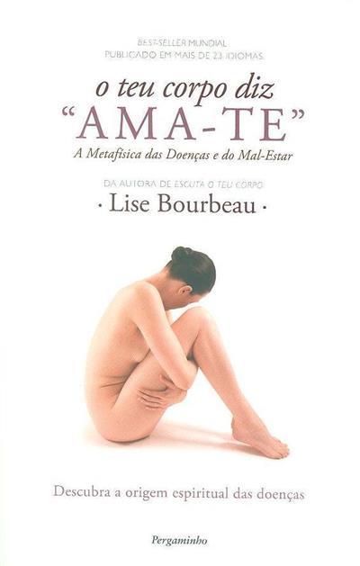 "O teu corpo diz ""ama-te"" (Lise Bourbeau)"