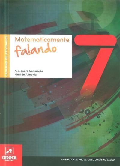 Matematicamente falando 7 (Alexandra Conceicão, Matilde Almeida)