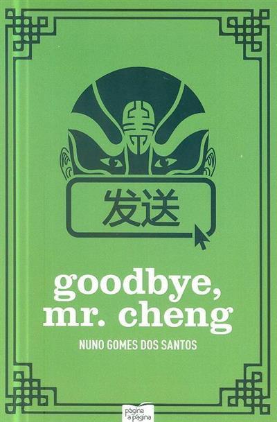 Goodbye, Mr. Cheng (Nuno Gomes dos Santos)