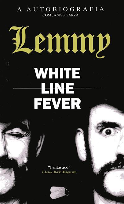 White line fever (Lemmy Kilmister, Janiss Garza)