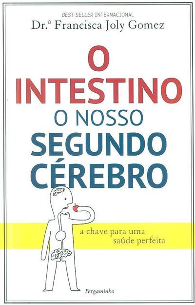 O intestino, o nosso segundo cérebro (Francisca Joly Gomez)
