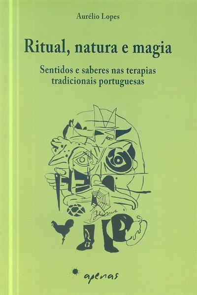 Ritual, natura e magia (Aurélio Lopes)