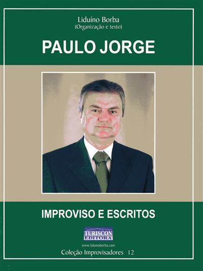 Paulo Jorge (org. e texto Liduíno Borba)