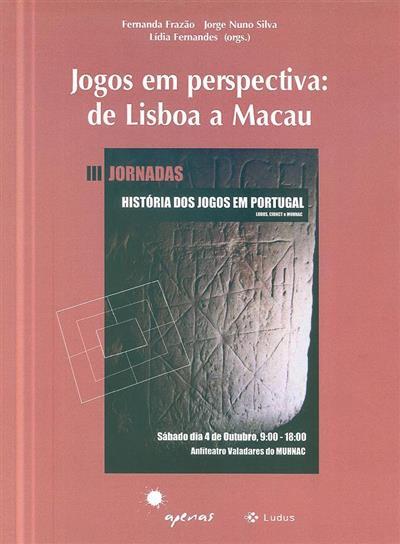 Jogos em perspectiva (3ªs Jornadas de História dos Jogos em Portugal)