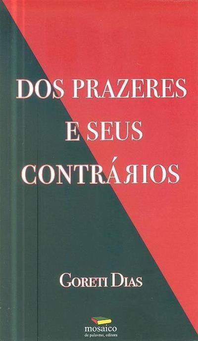 Dos prazeres e seus contrários (Goreti Dias)