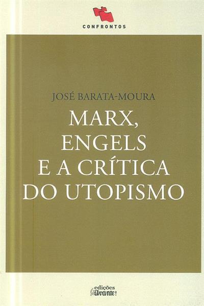 Marx, Engels e a crítica do utopismo (José Barata-Moura)