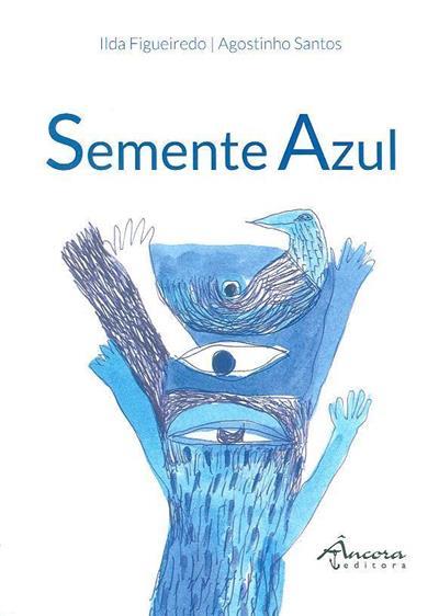Semente azul (Ilda Figueiredo)