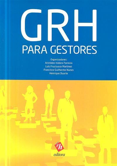 Gestão de recursos humanos para gestores (coord. Aristides Isidoro Ferreira... [et al.])