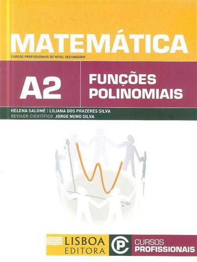 Matemática A2 (Helena Salomé, Liliana dos Prazeres Silva)