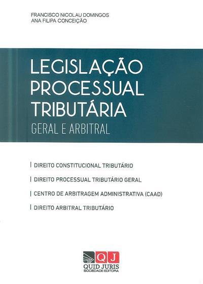 Legislação processual tributária ([compil.] Francisco Nicolau Domingos, Ana Filipa Conceição)