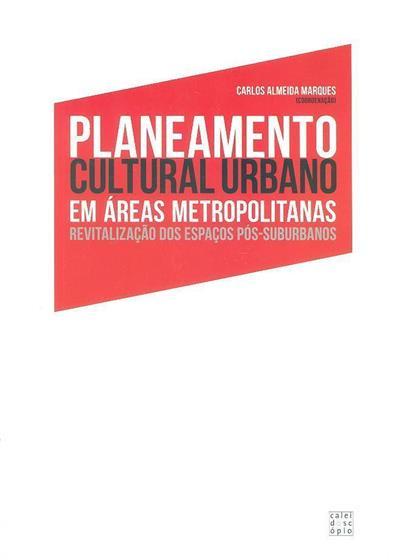 Planeamento cultural e urbano em áreas metropolitanas (coord. Carlos Almeida Marques)