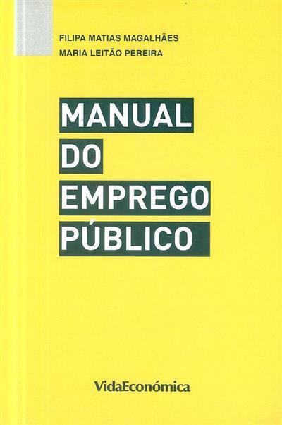 Manual do emprego público (Filipa Matias Magalhães, Maria Leitão Pereira)