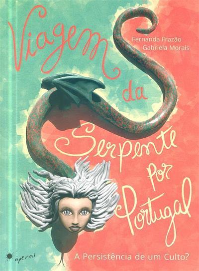 Viagem da serpente por Portugal (Fernanda Frazão, Gabriela Morais)