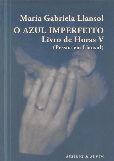 O azul imperfeito (Maria Gabriela Llansol)