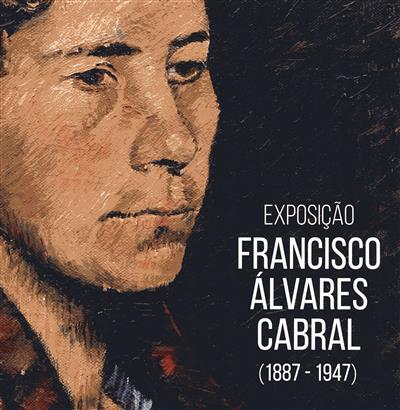 Francisco Álvares Cabral, 1887-1947 (textos Tomaz Borba Vieira, Luis Bernardo Leite Ataíde)