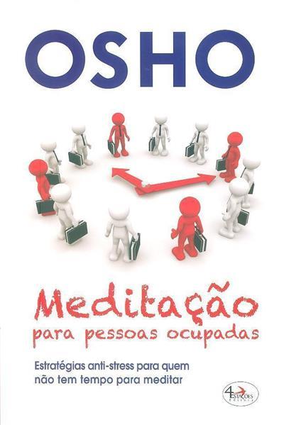 Meditação para pessoas ocupadas (Osho)