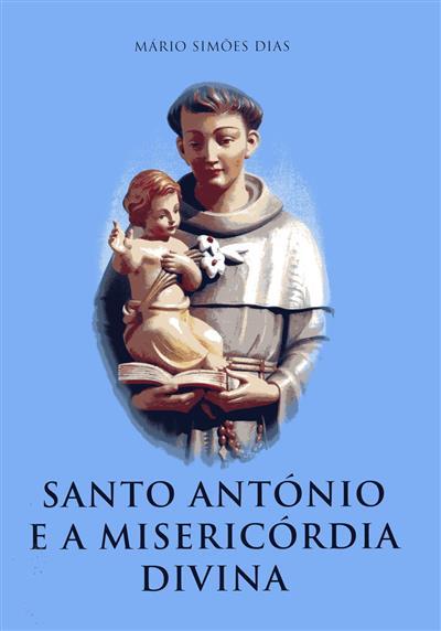 Santo António e a misericórdia divina (Mário Simões Dias)