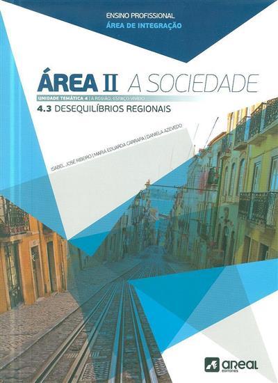 Área 2, a sociedade (Isabel José Ribeiro, Maria Eduarda Carrapa, Daniela Azevedo)