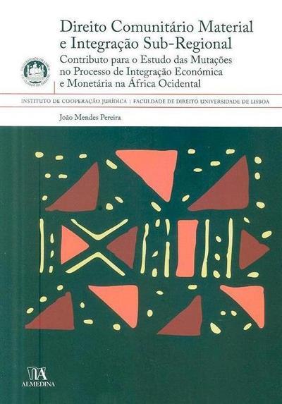 Direito comunitário material e integração  ?sub-regional (João Mendes Pereira)