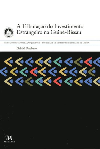 A tributação do investimento estrangeiro na Guiné-Bissau (Gabriel Ambrósio Umabano)