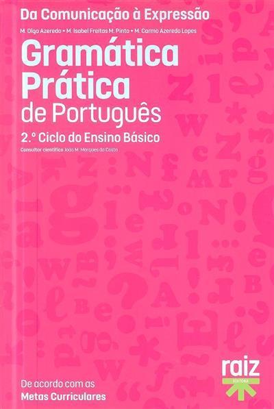 Gramática prática de português ( M. Olga Azeredo, M. Isabel Freitas M. Pinto, M. Carmo Azeredo Lopes)