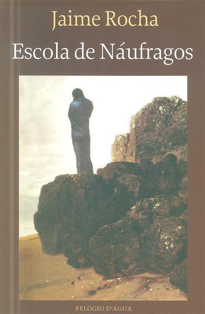 Escola de náufragos (Jaime Rocha)