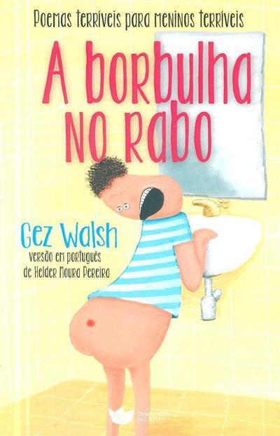 A borbulha no rabo (Gez Walsh)