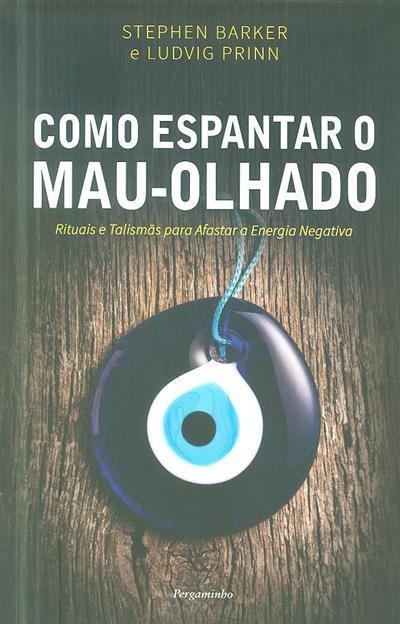 Como espantar o mau-olhado (Stephen Barker, Ludvig Prinn)