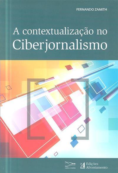 A contextualização no ciberjornalismo (Fernando Zamith)