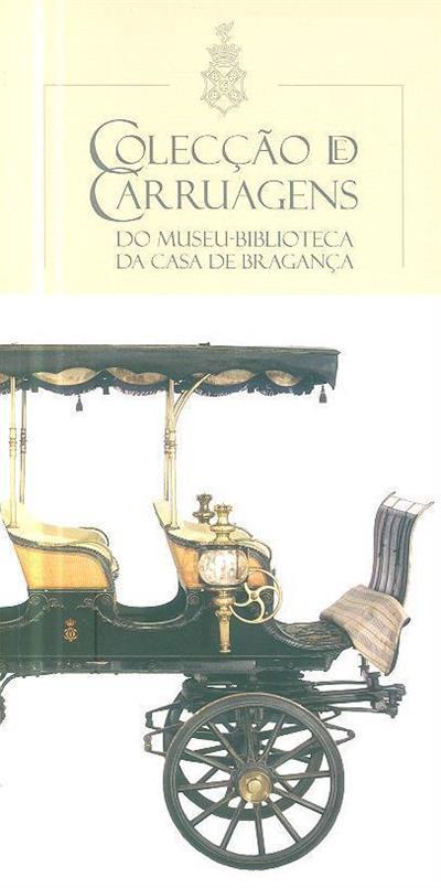 Colecção de carruagens do museu-biblioteca da Casa de Bragança (coord. Maria de Jesus Monge)