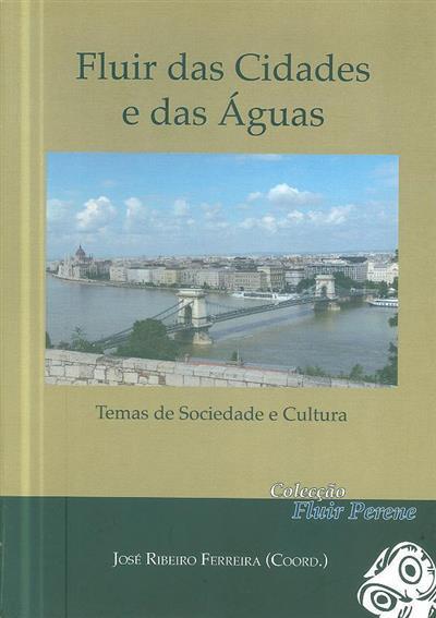 Fluir das cidades e das águas (coord. José Ribeiro Ferreira)