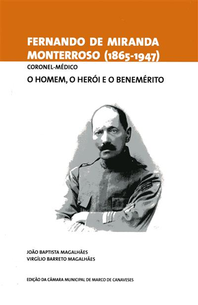 Fernando de Miranda Monterroso (1965-1947), Coronel-Médico (João Baptista Magalhães, Virgílio Barreto Magalhães)