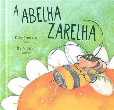 A abelha Zarelha (Raquel Patriarca)